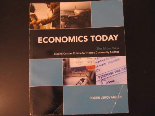 Economics Today The Micro View Second Custom Edition for Nassau Community College: Roger Leroy ...
