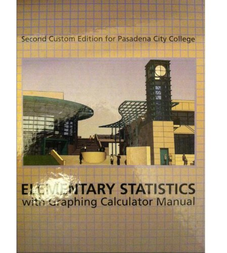 9780558323714: Elementary Statistics with Graphing Calculator Manual Custom Edition for Pasadena City College