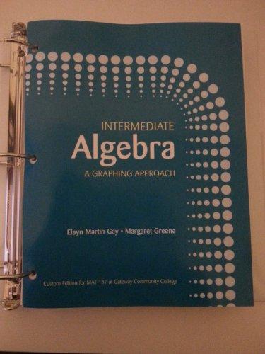 9780558324940: Intermediate Algebra a Graphing Approach Custom Edition for MAT 137 At Gateway Community College W/o Code