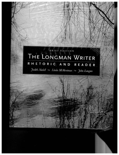 The Longman Writer Rhetoric and Reader (Brief: Judith Nadell, Linda