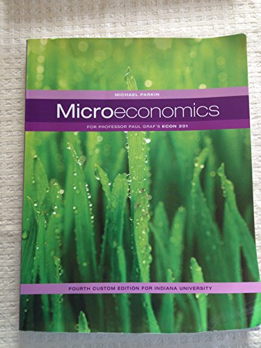 9780558340957: Microeconomics, for Professor Paul Graf's ECON 201, Indiana University (Taken from: Microeconomics, Parkin, 9th edition)