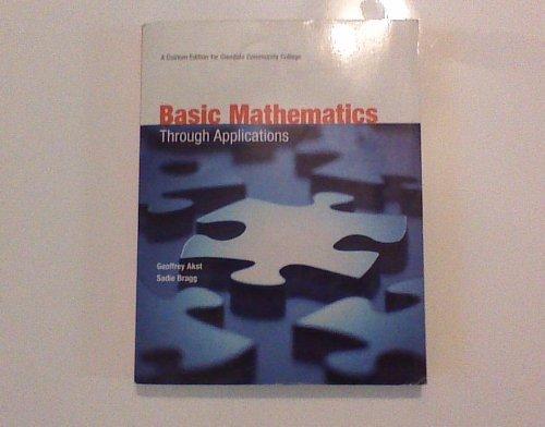 9780558366216: ((A Custom Edition for Glendale Community College) Basic Mathematics Through Applications