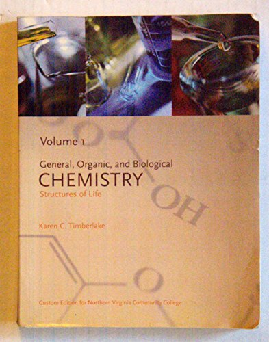 9780558366230: General, Organic, and Biological Chemistry Structures of Life (Custom Edition for Northern Virginia Community College, Volume 1)