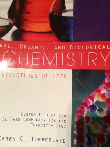 9780558367961: General, Organic, and Biological Chemistry: Structures of Life (Custom Edition for El Paso Community College Chemistry 1407)