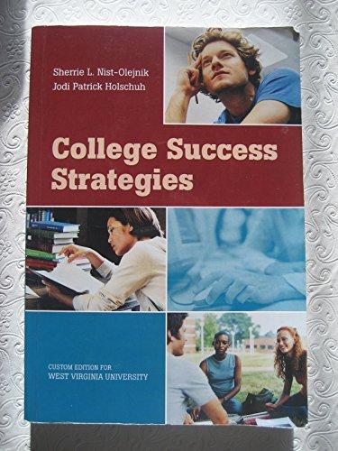 College Success Strategies (Custom for West Virginia: Sherrie L. Nist-Olejnik,