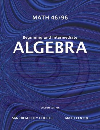 9780558372484: Math 46/96 Beginning and Intermediate Algebra (Custom Edition for San Diego City College Math Center)