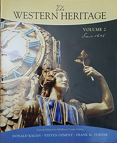 The Western Heritage: Since 1648 (Middlesex County: Donald Kagan, Steven