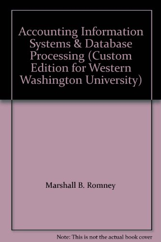 Accounting Information Systems & Database Processing (Custom Edition for Western Washington ...
