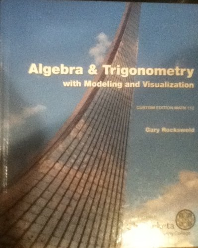 9780558393847: Algebra and Trigonometry with Modeling & Visualization