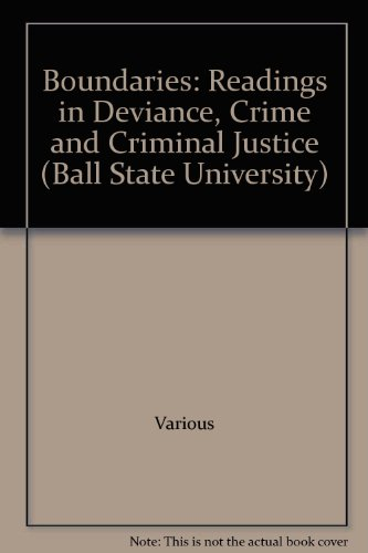 Boundaries: Readings in Deviance, Crime and Criminal Justice (Ball State University): Various
