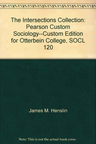 The Intersections Collection: Pearson Custom Sociology--Custom Edition: James M. Henslin;John