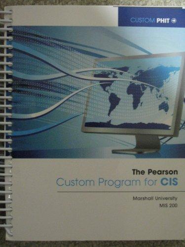 9780558453848: The Pearson Custom Program for CIS (Marshall University MIS 200)