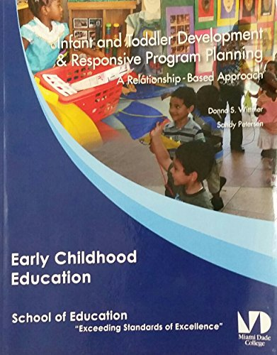 9780558456375: Infant and Toddler Development & Responsive Program Planning: A Relationship - Based Approach (Miami Dade College)