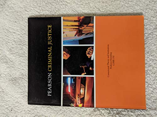 9780558465964: Pearson Criminal Justice (Correctional Theory and Institutions Professor Kremling CORR 330)