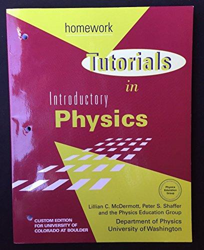 Tutorials in Indtroductory Physics: Homework (Custom Edition: Lillian C. McDermott;