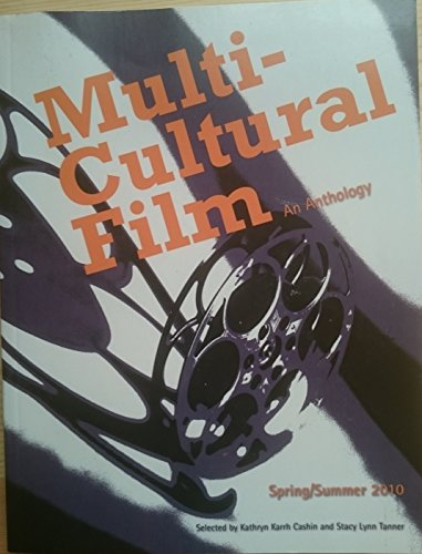 Multicultural Film: An Anthology (Spring/Summer 2010): Cashin, Kathryn and