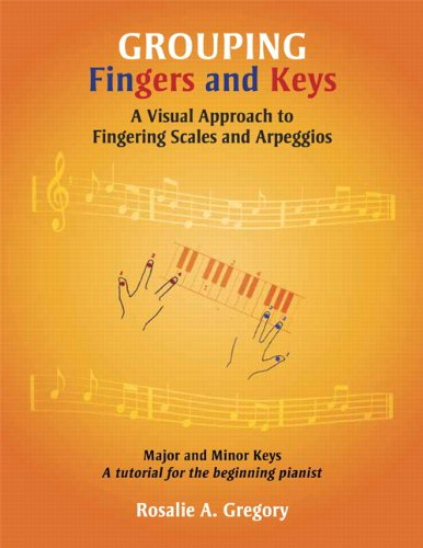 9780558496197: Grouping Fingers and Keys: A Visual Approach to Fingering Scales and Arpeggios