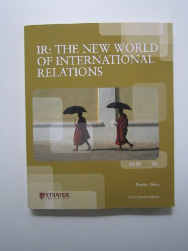 9780558496296: IR: The New World of International Relations (Custom Edition for Strayer University)