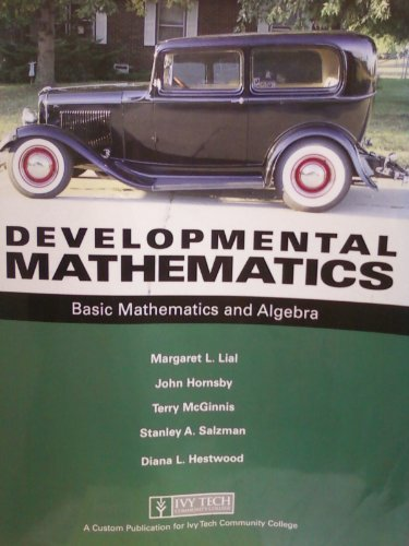 Developmental Mathematics: Basic Mathematics and Algebra (Ivy: Margaret L. Lial,