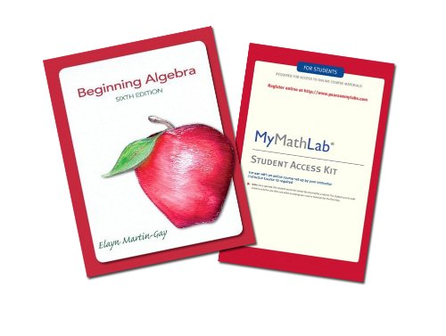 9780558508579: Beginning Algebra By Elayn Martin-Gay: with Mymathlab Access Card Included (Sixth Edition)