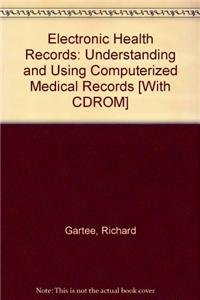 9780558509156: Electronic Health Records: Understanding and Using Computerized Medical Records [With CDROM]