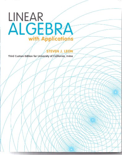 9780558516352: Linear Algebra with Applications (Third Custom Edition for University of California, Irvine)