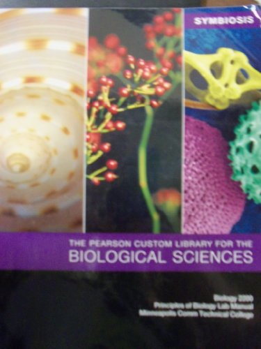 9780558536954: Symbiosis the Pearson Custom Library for the Biological Sciences, Biology 2200, Principles of Biology Lab Manual, Minneapolis Comm Technical College