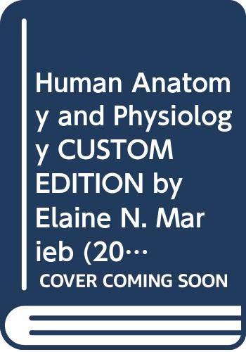 9780558546915: Human Anatomy and Physiology CUSTOM EDITION by Elaine N. Marieb (2010) Hardcover