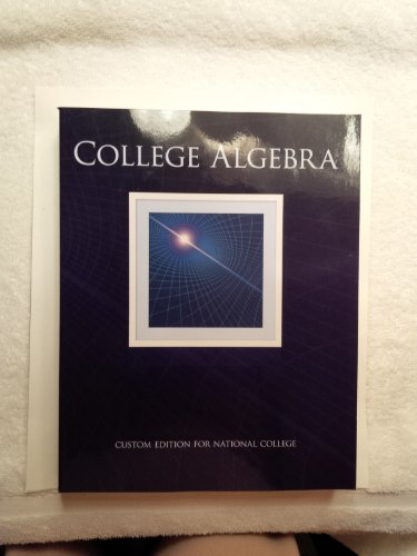 College Algebra: Custom Edition for National College: Tobey, John