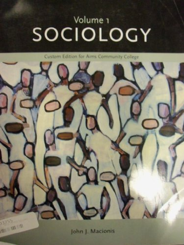 Sociology [Vol. 1] (Aims Community College): Macionis, John J.