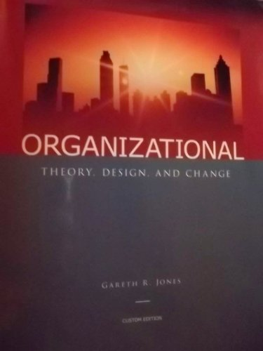 9780558550448: Organizational Theory, Design and Change (Custom Edition) by Gareth R. Jones (2007) Paperback