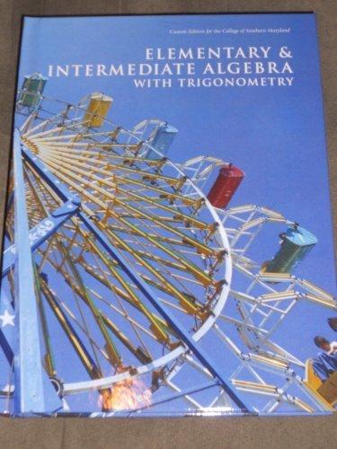 Elementary & Intermediate Algebra with Trigonometry Custom: Sullivan, Michael