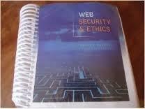 Web Security and Ethics: Sara Baase; Michael