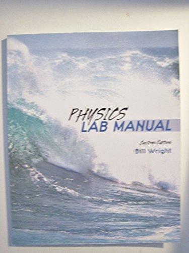 Physics Lab Manual Custom Edition: Bill Wright