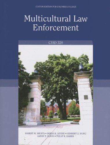 Multicultural Law Enforcement: CJAD 320, Custom Edition: Shusta M.P.A., Robert