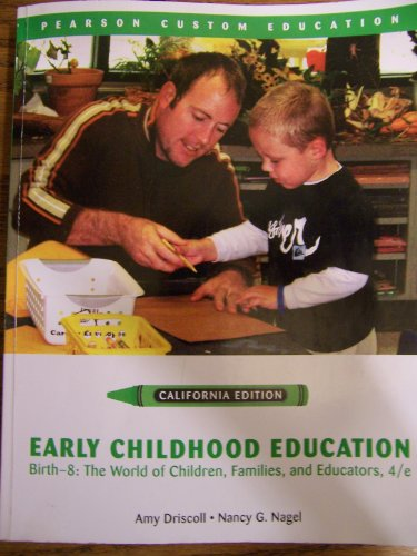 9780558598570: Early Childhood Education, Birth-8: The World of Children, Families, and Educators (2010) (CALIFORNIA EDITION-Pearson Custom Education)