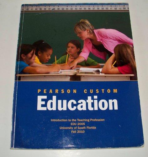 9780558608958: Pearson Custom Education Intro to the Teaching Profession EDU 2005 Univ. of South Florida