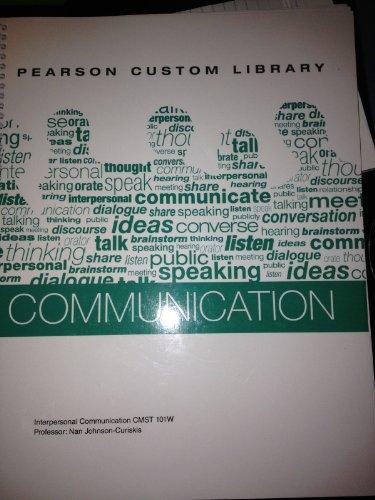 9780558625856: Interpersonal Communication CMST 101W Professor: Nan Johnson-Curiskis