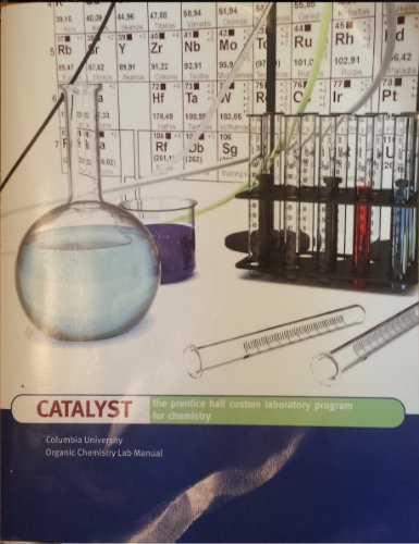 9780558629052: Catalyst The Prentice Hall Custom Laboratory Program for Chemistry Columbia University Organic Chemistry Lab Manual