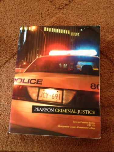 Pearson Criminal Justice (Intro to Criminal Justice CJS 100 Montgomery County Community College): ...