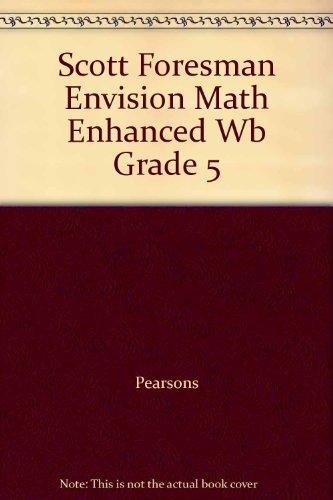 9780558641931: Scott Foresman Envision Math Enhanced Wb Grade 5