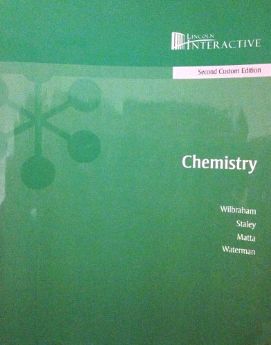 Chemistry (Second Custom Edition) Lincoln Interactive: Wilbraham & Staley