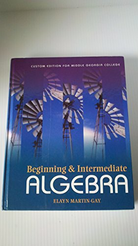 9780558655464: Beginning & Intermediate Algebra, 4th Edition (CUSTOM EDITION FOR MIDDLE GEORGIA COLLEGE)