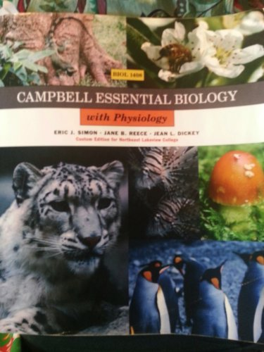 Campbell Essential Biology with Physiology (Custom Edition: Eric J. Simon;