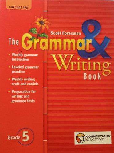The Scott Foresman Grammar & Writing Book: Scott Foresman
