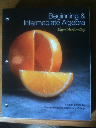 9780558682736: Beginning & Intermediate Algebra (Custom Edition for Truckee Meadows Community College)