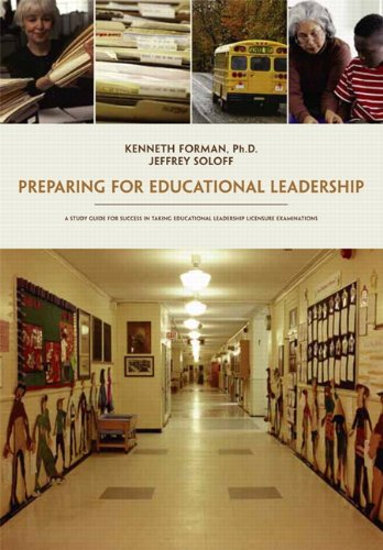 Preparing for Educational Leadership: Kenneth Forman Ph.D;