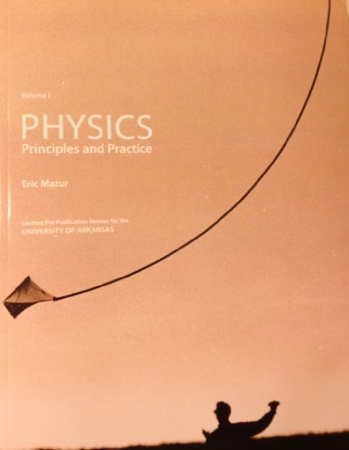 9780558688646: Physics Principles and Practice Vol.1 Pre-publication version for UofA by Mazur