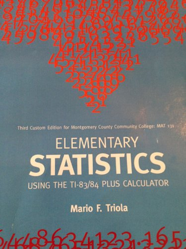 9780558689155: Elementary Statistics using the TI-83/84 Plus Calculator (Third Custom Edition for Montgomery County Community College: MAT 131) (Elementary Statistics Using the TI-83/84 Plus Calculator, Third Edition)