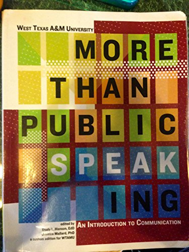 More Than Public Speaking: An Introduction to Communication, A Custom Edition for West Texas A&M University